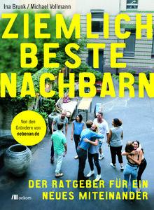 Ziemlich beste Nachbarn - OEKOM Verlag